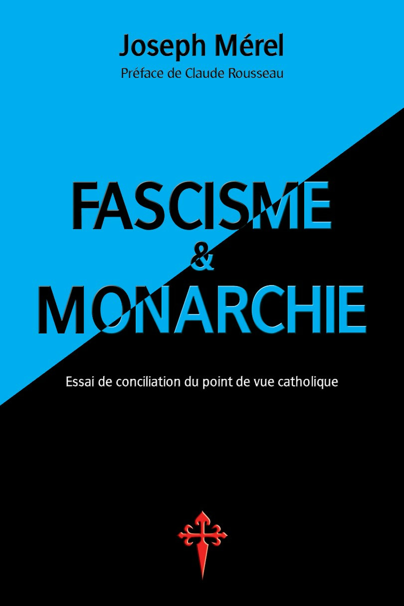 Fascisme et Monarchie - Joseph Mérel