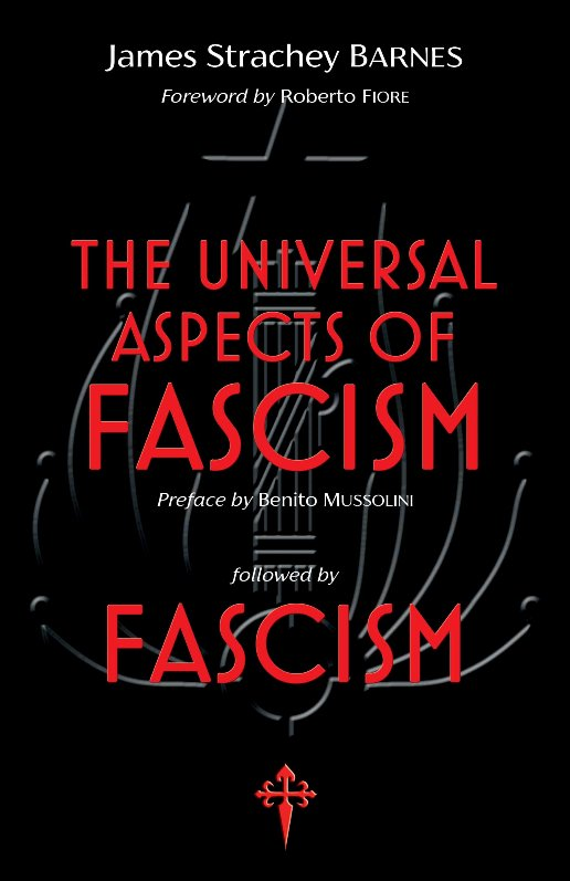 The Universal Aspects of Fascism & Fascism - James Strachey Barnes