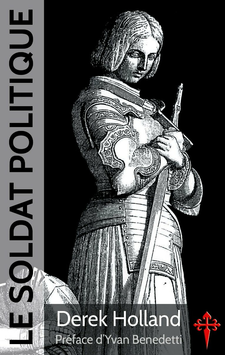 Le Soldat politique - Dereck Holland